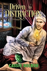 Driven to Distraction ebook by Cassie Decker