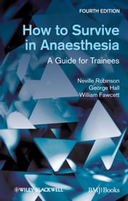 How to Survive in Anaesthesia ebook by Neville Robinson,George M. Hall,William Fawcett