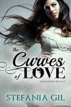 The Curves of Love ebook by Stefania Gil