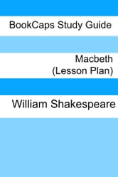 Macbeth: Teacher Lesson Plans ebook by LessonCaps