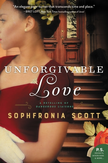 Unforgivable Love - A Retelling of Dangerous Liaisons ebook by Sophfronia Scott
