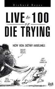 Live to 100, or Die Trying ebook by Richard Reyes