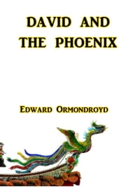 David and the Phoenix ebook by Edward Ormondroyd