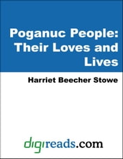 Poganuc People: Their Loves and Lives ebook by Stowe, Harriet Beecher