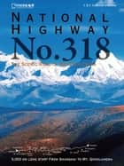 National Highway No. 318 - The Scenic Road of Western China ebook by David Shu-Fan KWOK