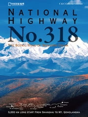 National Highway No. 318 - The Scenic Road of Western China - The Scenic Road of Western China ebook by David Shu-Fan KWOK