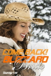 Come Back, Blizzard Bride! ebook by Sharaya Lee
