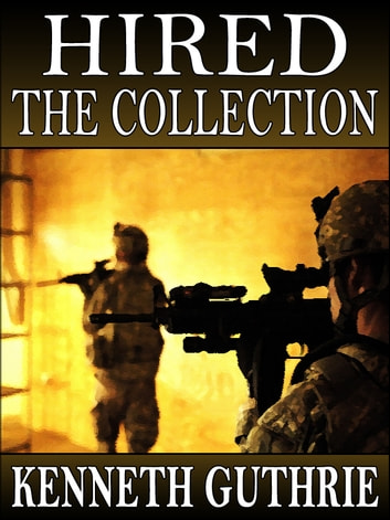 Hired: The Collection (Stories 1-4) eBook by Kenneth Guthrie