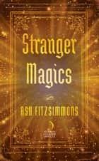Stranger Magics ebook by Ash Fitzsimmons