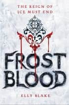 Ebook Frostblood di Elly Blake