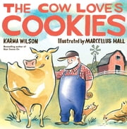 The Cow Loves Cookies ebook by Karma Wilson,Marcellus Hall