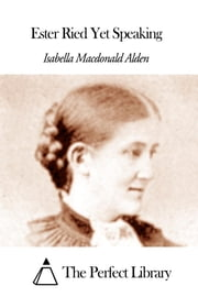 Ester Ried Yet Speaking ebook by Isabella Macdonald Alden