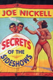 Secrets of the Sideshows ebook by Joe Nickell