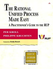 The Rational Unified Process Made Easy: A Practitioner's Guide to the RUP ebook by Kroll, Per
