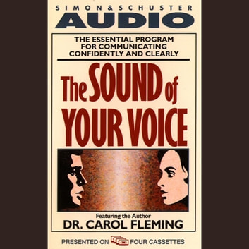 The Sound of Your Voice audiobook by Dr. Carol Fleming