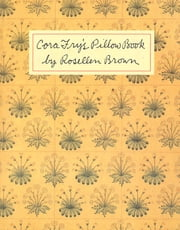 Cora Fry's Pillow Book ebook by Rosellen Brown