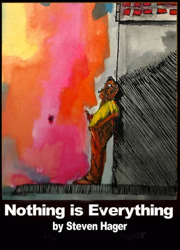 Nothing is Everything ebook by Steven Hager