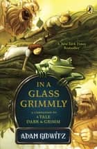 In a Glass Grimmly ebook by Adam Gidwitz, Dan Santat