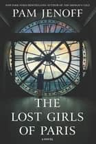 The Lost Girls of Paris ebook by Pam Jenoff