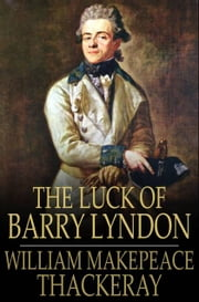 The Luck of Barry Lyndon ebook by William Makepeace Thackeray