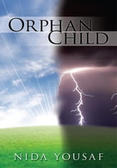 Orphan Child ebook by Nida Yousaf