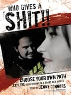 Who gives a shit!! ebook by Jenny Connors