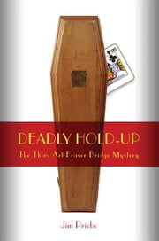 Deadly Hold-Up ebook by Jim Priebe