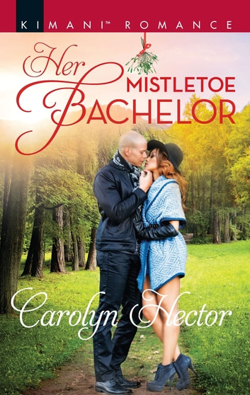 Her Mistletoe Bachelor ebook by Carolyn Hector