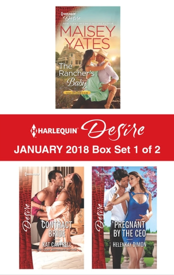 Harlequin Desire January 2018 - Box Set 1 of 2 - The Rancher's Baby\Contract Bride\Pregnant by the CEO ebook by Maisey Yates,Kat Cantrell,HelenKay Dimon