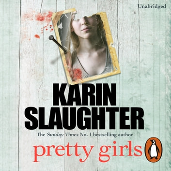 Pretty Girls - A captivating thriller that will keep you hooked to the last page audiobook by Karin Slaughter