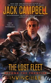 Lost Fleet: Beyond the Frontier: Invincible ebook by Jack Campbell