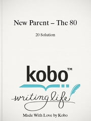 New Parent – The 80/20 Solution ebook by The 80/20 Solution