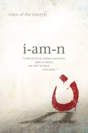 I Am N - Inspiring Stories of Christians Facing Islamic Extremists ebook by The Voice of the Martyrs