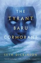 The Tyrant Baru Cormorant ebook by Seth Dickinson
