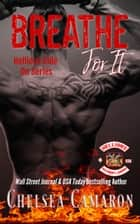 Breathe for It - Hellions Motorcycle Club ebook by Chelsea Camaron