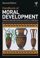 Handbook of Moral Development ebook by Melanie Killen, Judith G. Smetana