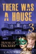 House of Trickery ebook by Caddy Rowland