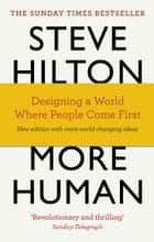 More Human - Designing a World Where People Come First ebook by Steve Hilton, Jason Bade, Scott Bade