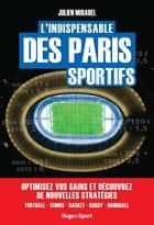 L'indispensable des paris sportifs ebook by Julien Mirabel