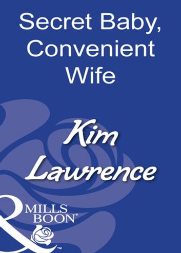 Secret Baby, Convenient Wife (Mills & Boon Modern) ebook by Kim Lawrence
