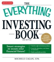 The Everything Investing Book: Smart strategies to secure your financial future! ebook by Michele Cagan