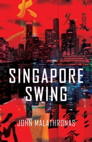 Singapore Swing ebook by John Malathronas