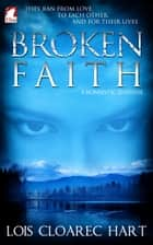 Broken Faith ebook by Lois Cloarec Hart