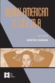 Black American Cinema eBook by Manthia Diawara