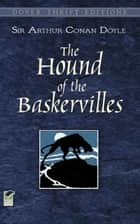 The Hound of the Baskervilles ebook by Sir Arthur Conan Doyle