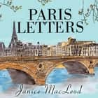 Paris Letters audiobook by Janice MacLeod, Tavia Gilbert