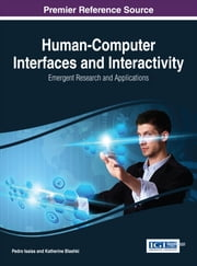 Human-Computer Interfaces and Interactivity - Emergent Research and Applications ebook by Katherine Blashki,Pedro Isaías
