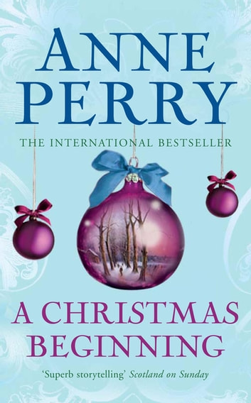 A Christmas Beginning (Christmas Novella 5) - A touching, festive novella of love and murder ebook by Anne Perry