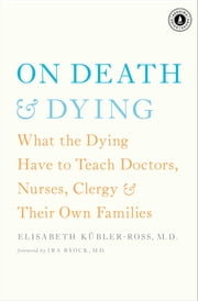 On Death and Dying ebook by Elisabeth Kübler-Ross