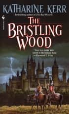 The Bristling Wood ebook by Katharine Kerr
